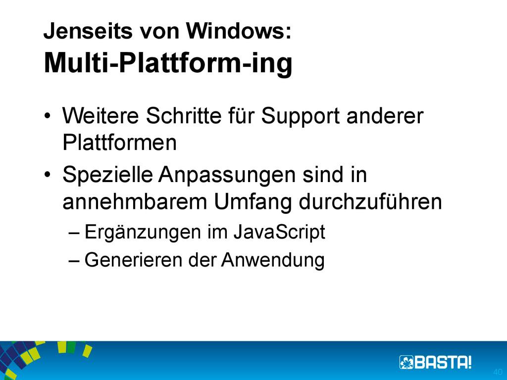 Jenseits von Windows: Multi-Plattform-ing • We...