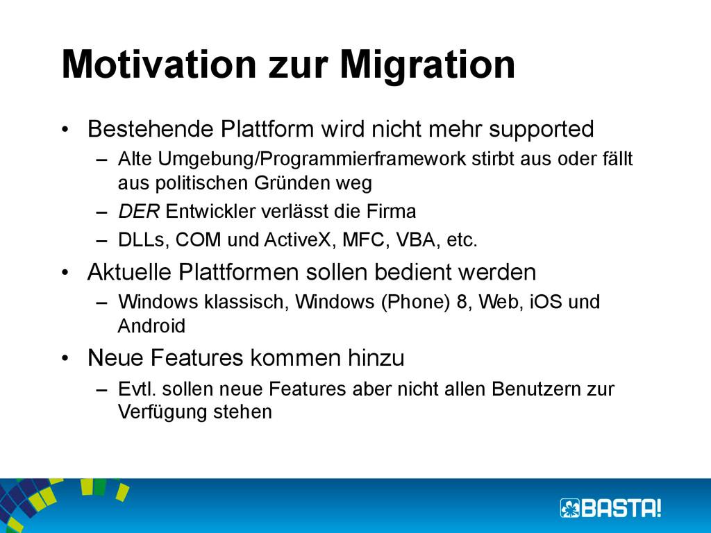 Motivation zur Migration • Bestehende Plattfor...