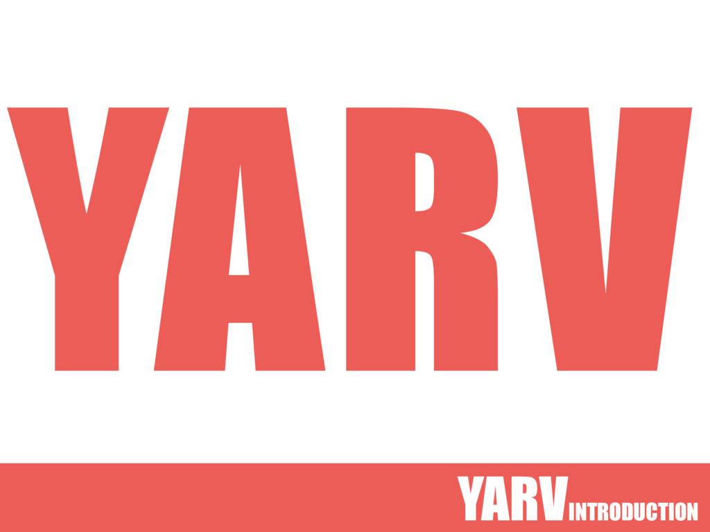 YARVINTRODUCTION YARV