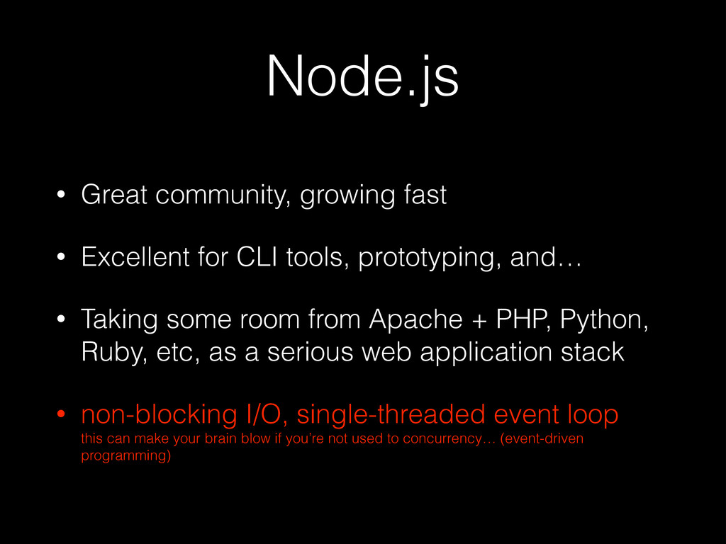 Node.js • Great community, growing fast • Excel...
