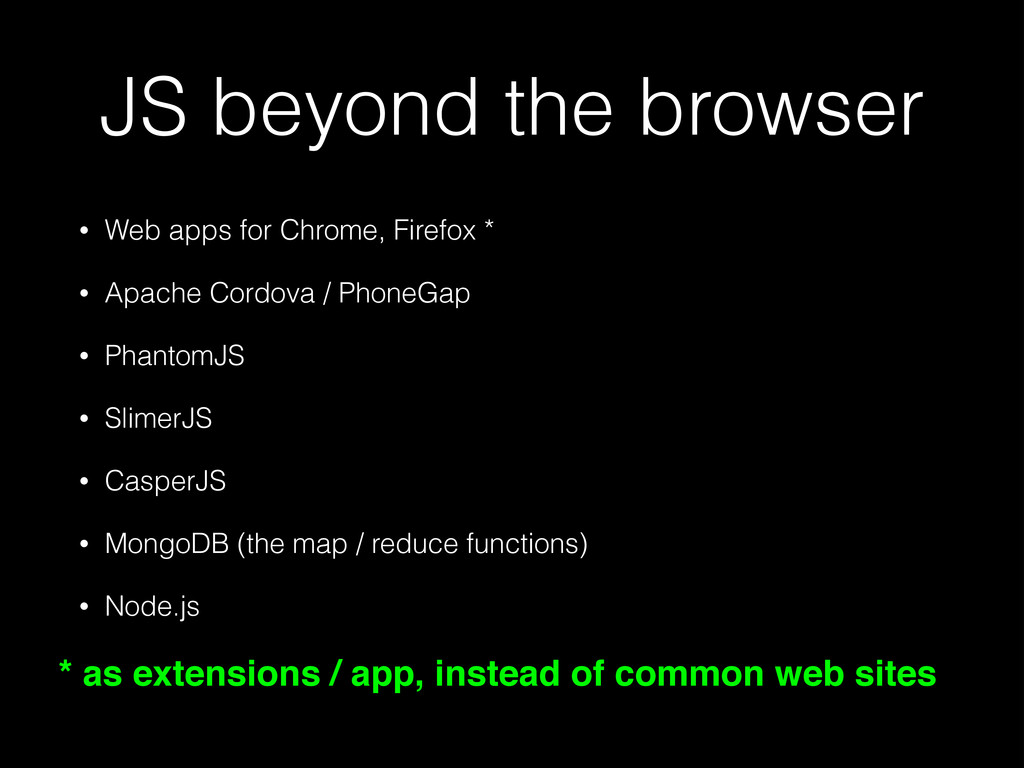 JS beyond the browser • Web apps for Chrome, Fi...