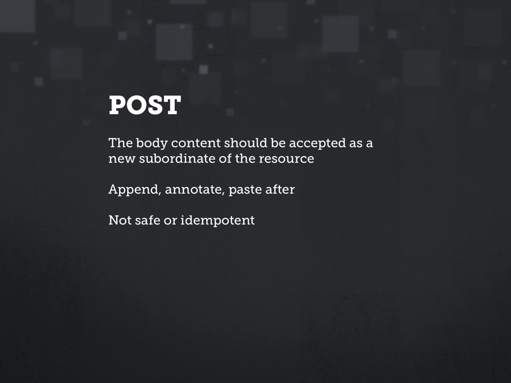 POST The body content should be accepted as a n...