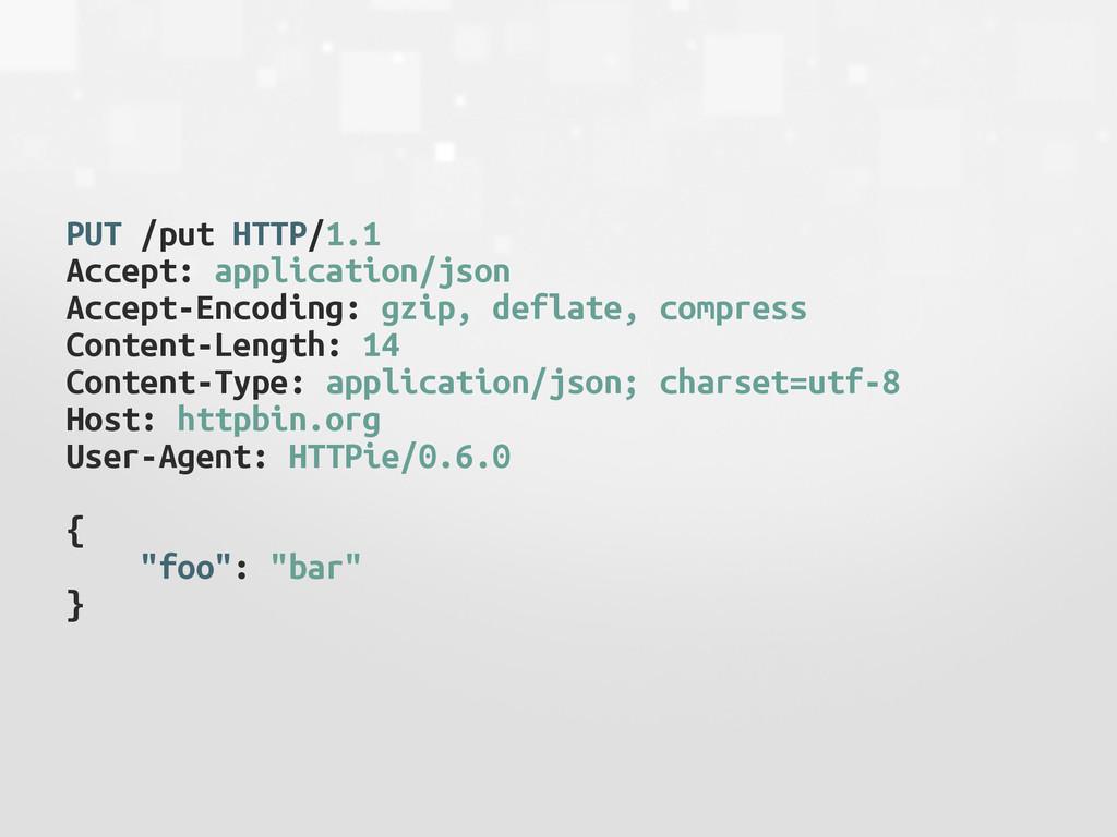 PUT /put HTTP/1.1 Accept: application/json Acce...