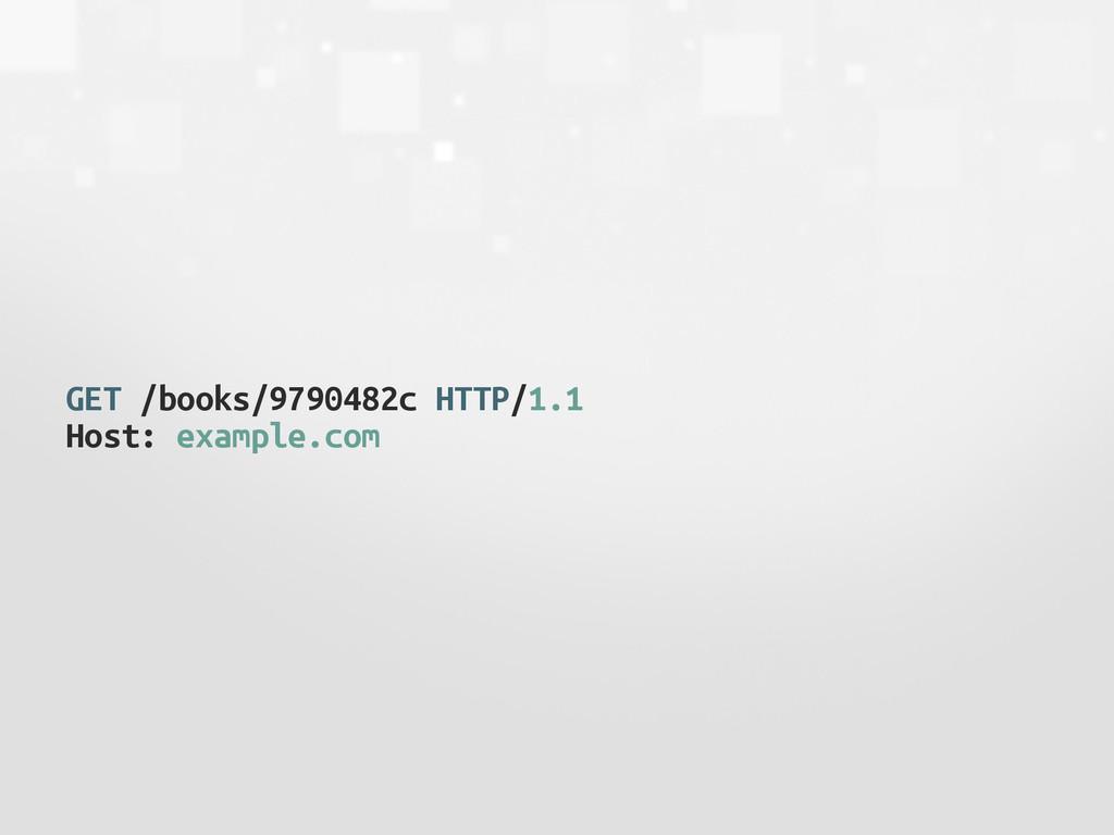 GET /books/9790482c HTTP/1.1 Host: example.com
