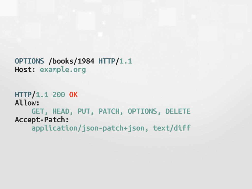 OPTIONS /books/1984 HTTP/1.1 Host: example.org ...