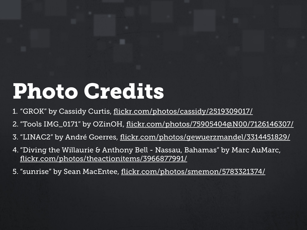 """Photo Credits 1. """"GROK"""" by Cassidy Curtis, flick..."""