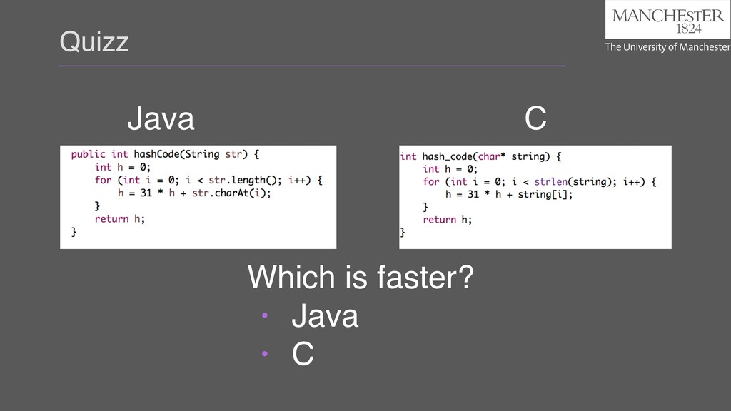 Quizz Java C Which is faster? • Java • C