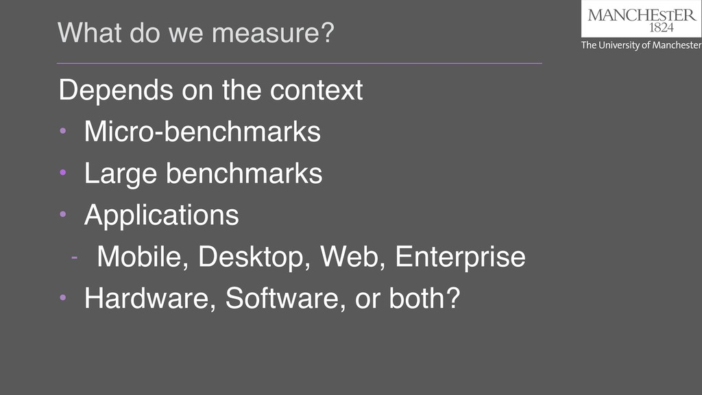 What do we measure? Depends on the context • Mi...