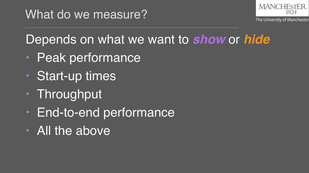 What do we measure? Depends on what we want to ...