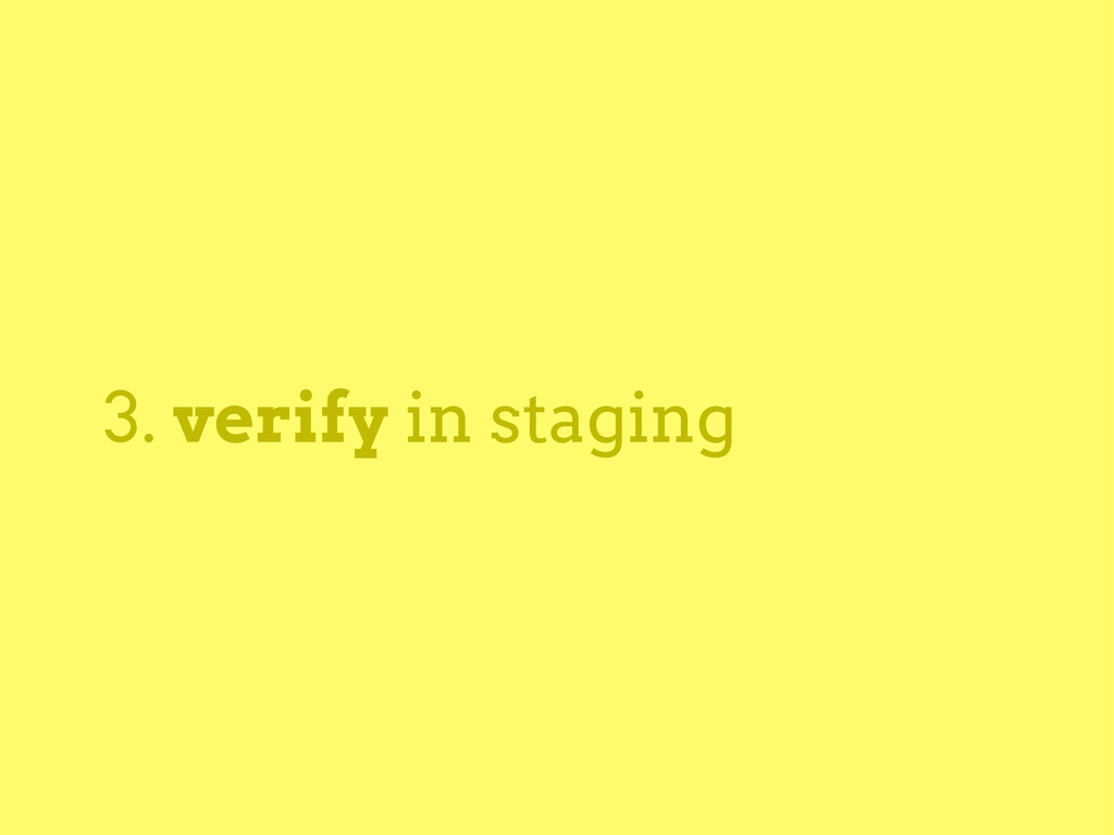 3. verify in staging