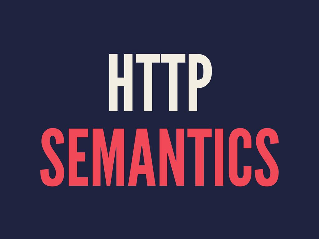 HTTP SEMANTICS
