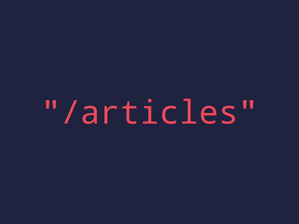 """/articles"""