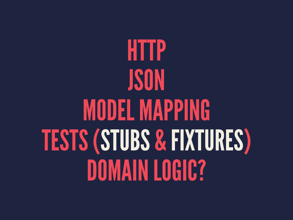HTTP JSON MODEL MAPPING TESTS (STUBS & FIXTURES...