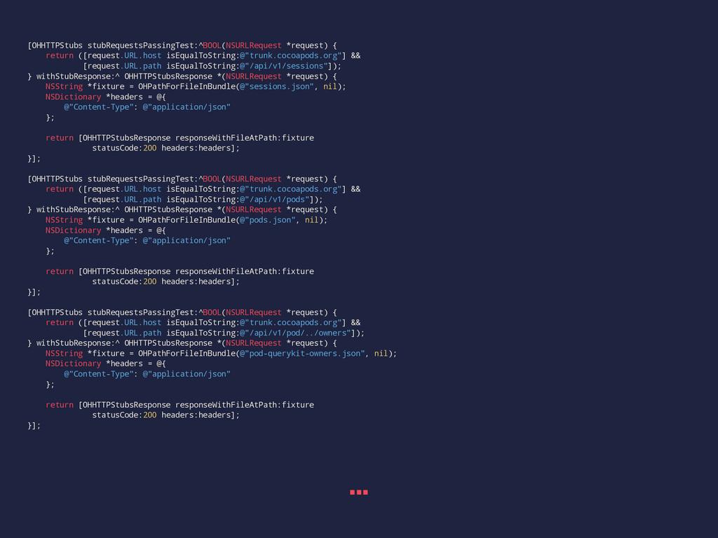 [OHHTTPStubs stubRequestsPassingTest:^BOOL(NSUR...