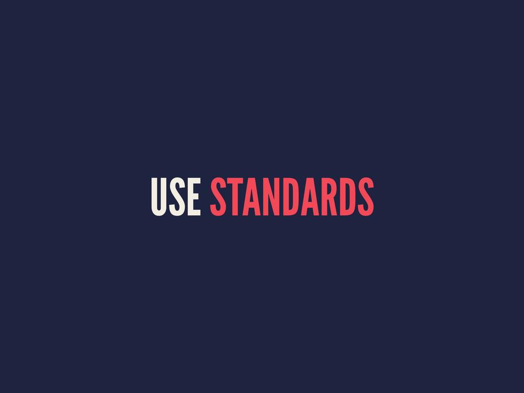USE STANDARDS