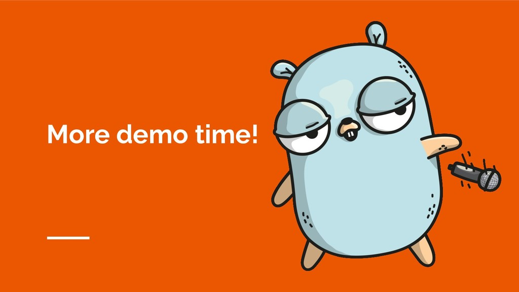More demo time!