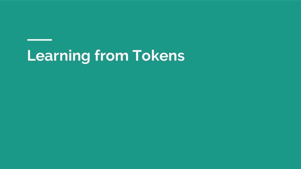 Learning from Tokens