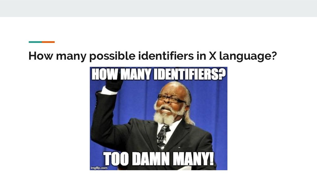 How many possible identifiers in X language?