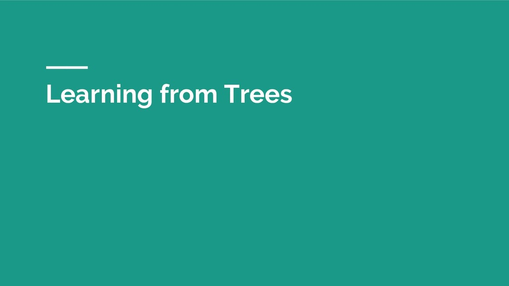 Learning from Trees