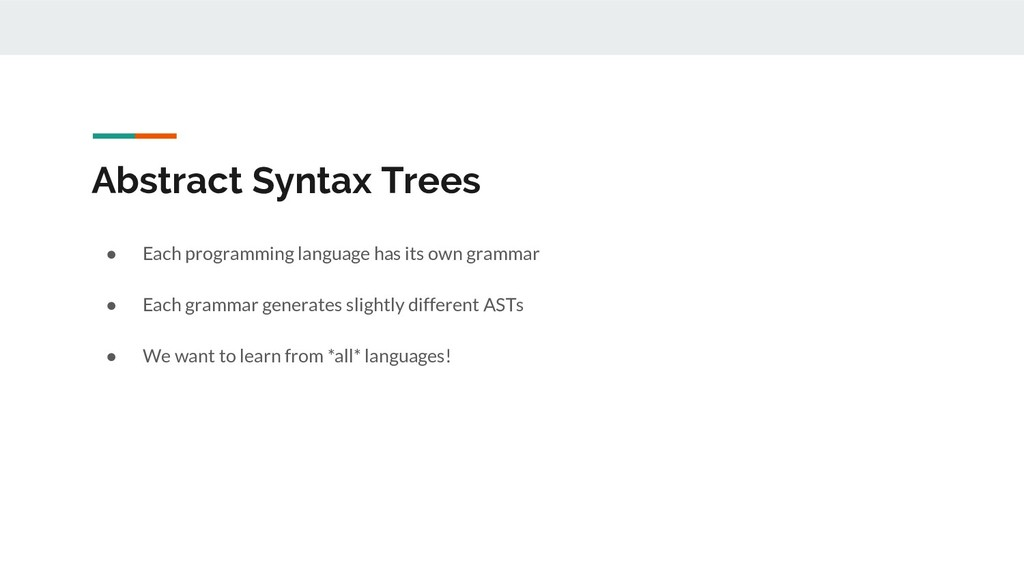 Abstract Syntax Trees ● Each programming langua...