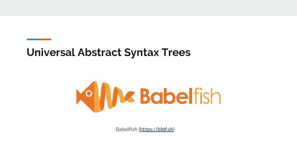 Babelfish (https://bblf.sh) Universal Abstract ...