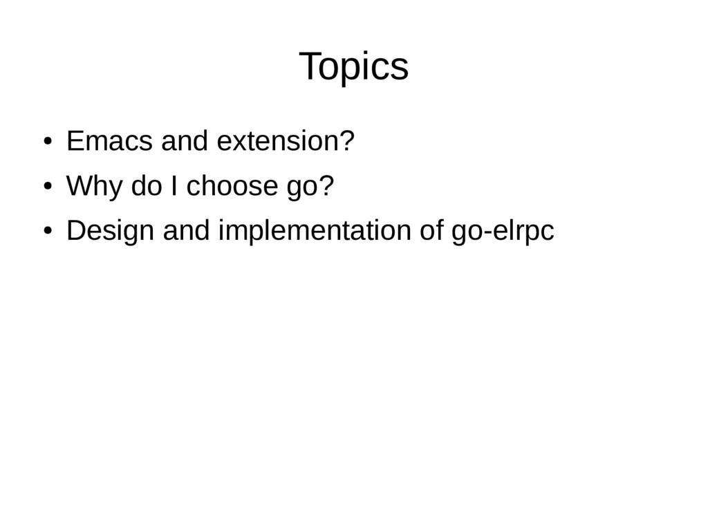 Topics ● Emacs and extension? ● Why do I choose...
