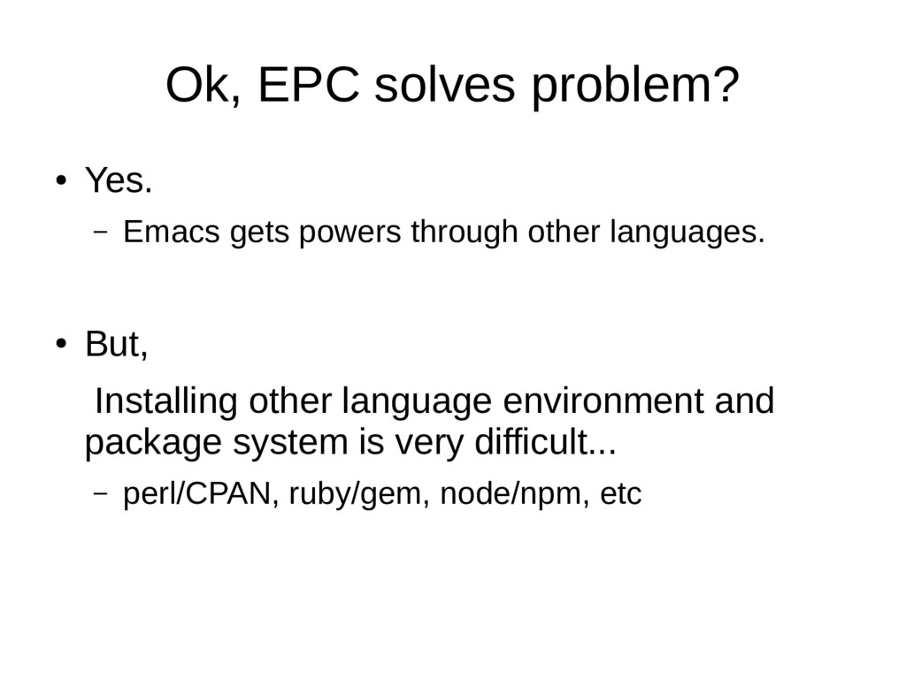 Ok, EPC solves problem? ● Yes. – Emacs gets pow...