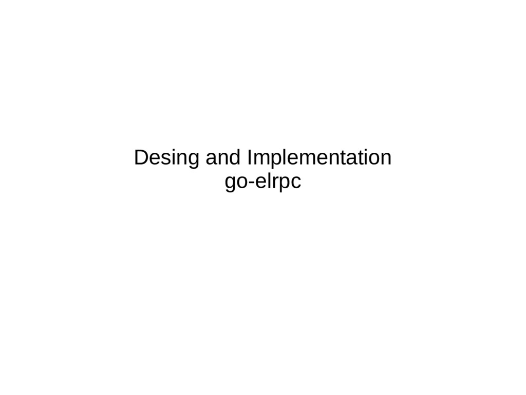 Desing and Implementation go-elrpc