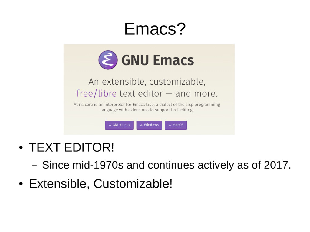 Emacs? ● TEXT EDITOR! – Since mid-1970s and con...