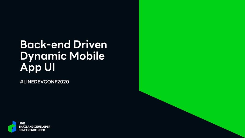 Back-end Driven Dynamic Mobile App UI #LINEDEVC...