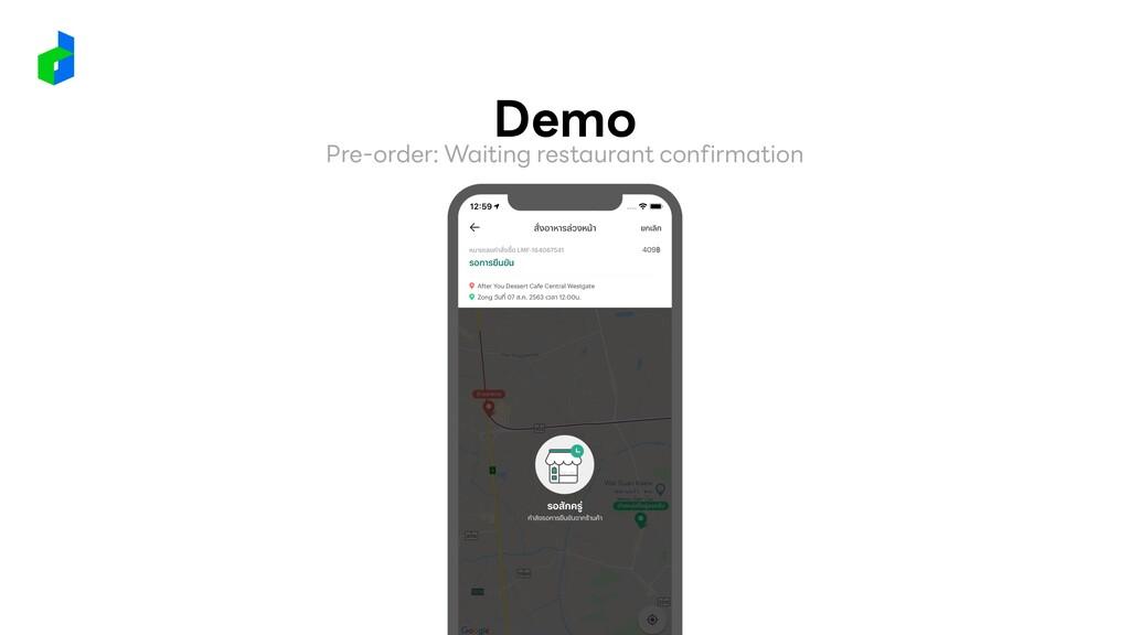 Demo Pre-order: Waiting restaurant confirmation