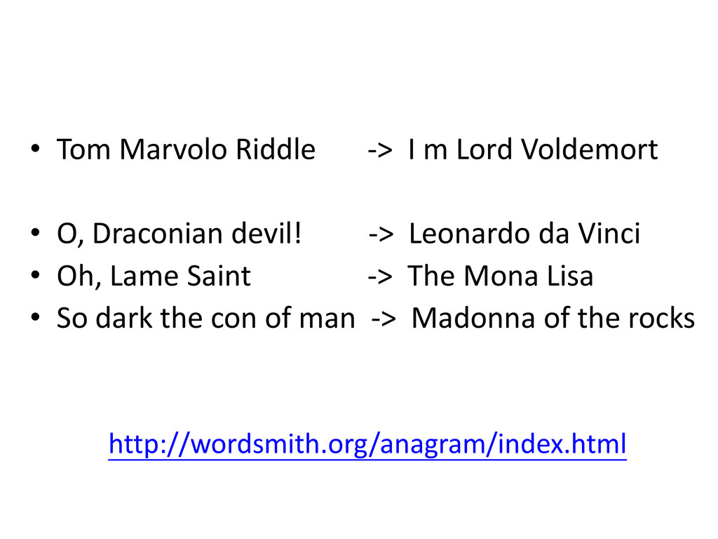 • Tom Marvolo Riddle -> I m Lord Voldemort • O,...