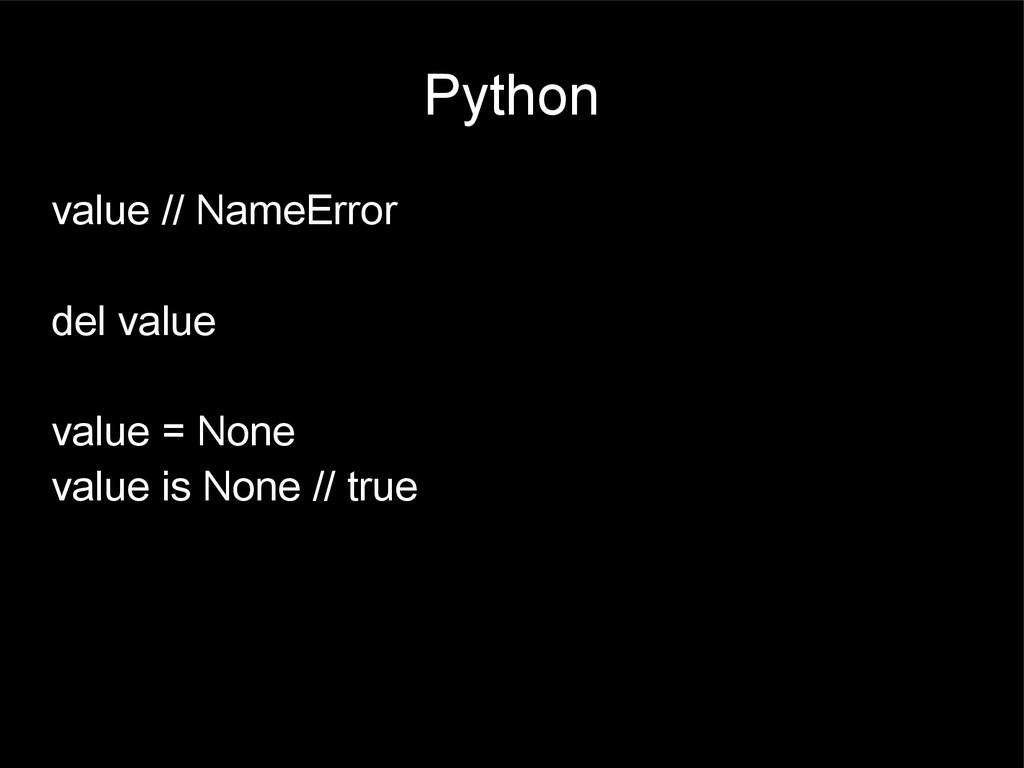 Python value // NameError del value value = Non...
