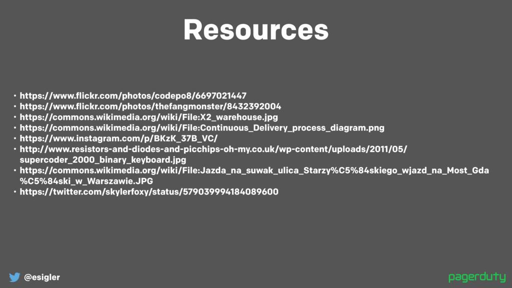 @esigler Resources • https://www.flickr.com/pho...