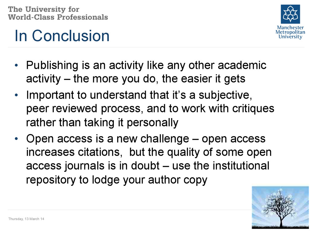 In Conclusion • Publishing is an activity like...