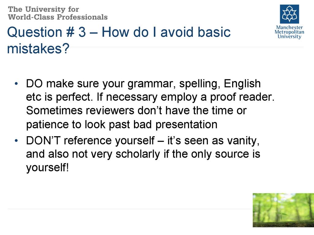 Question # 3 – How do I avoid basic mistakes? •...