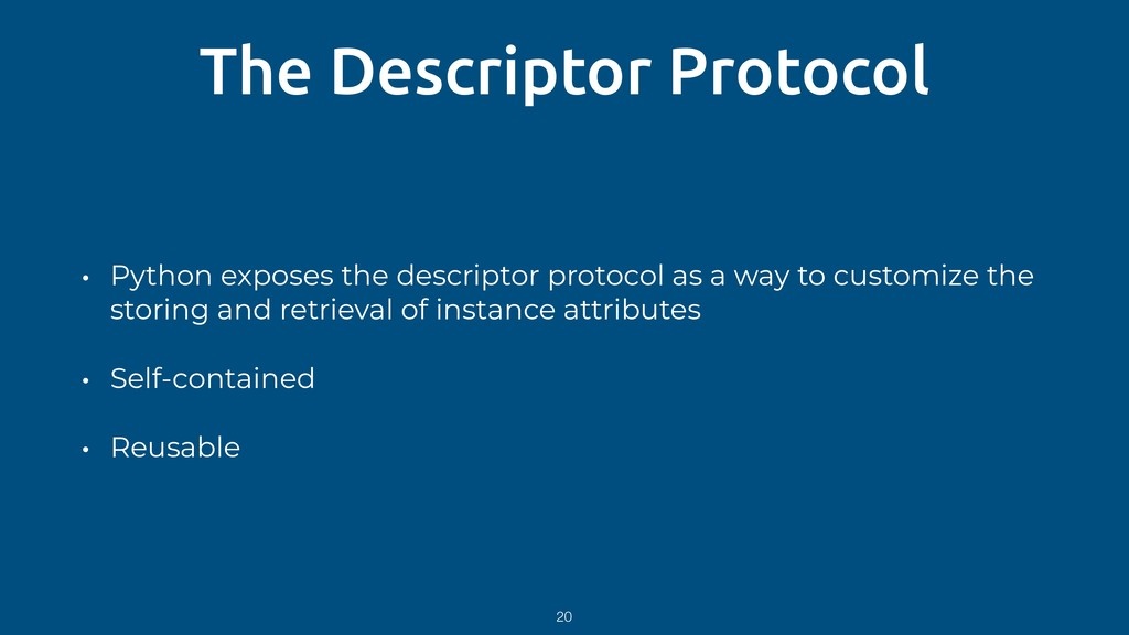 The Descriptor Protocol • Python exposes the de...