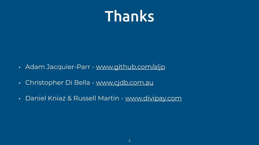Thanks • Adam Jacquier-Parr - www.github.com/al...
