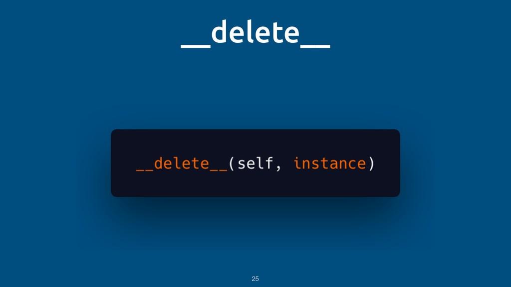 __delete__ 25