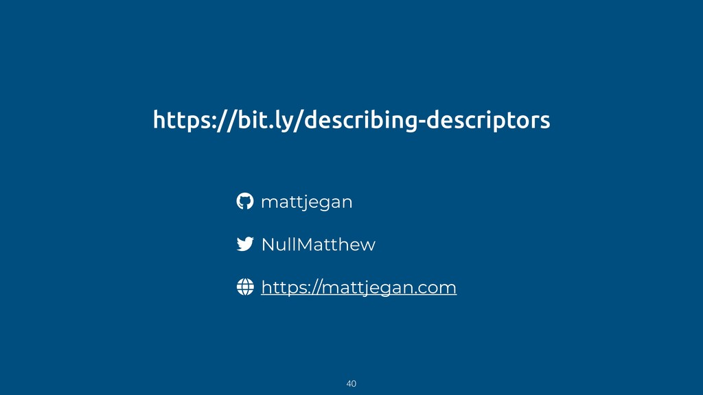 https://bit.ly/describing-descriptors 40 mattje...