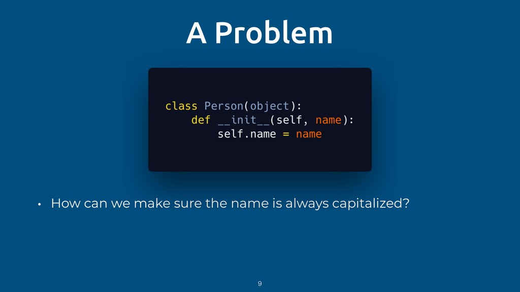 A Problem • How can we make sure the name is al...