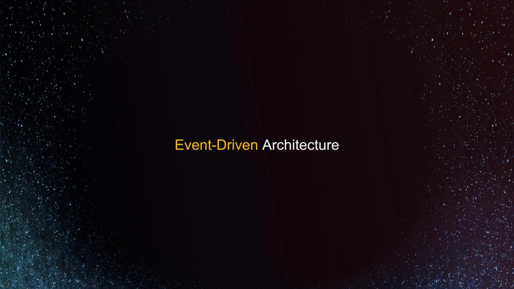 Event-Driven Architecture