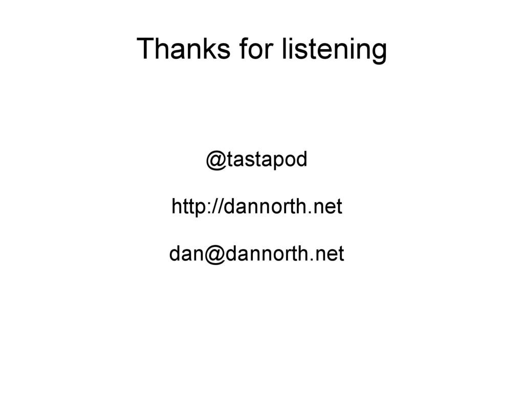 Thanks for listening @tastapod http://dannorth....