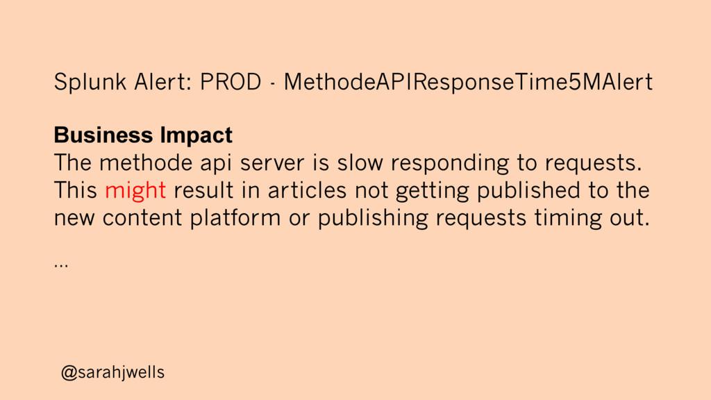 @sarahjwells Splunk Alert: PROD - MethodeAPIRes...