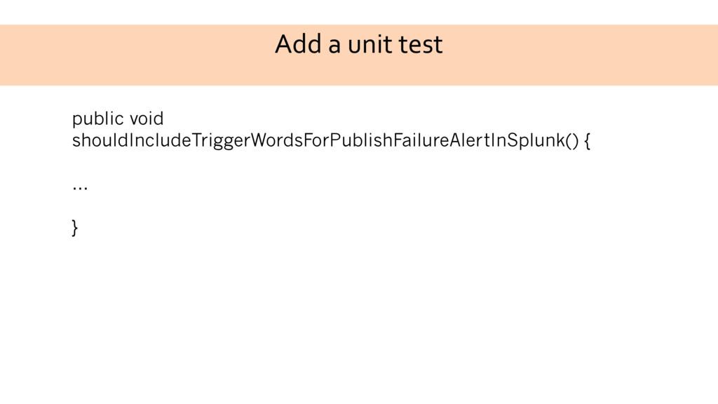 Add a unit test public void shouldIncludeTrigge...