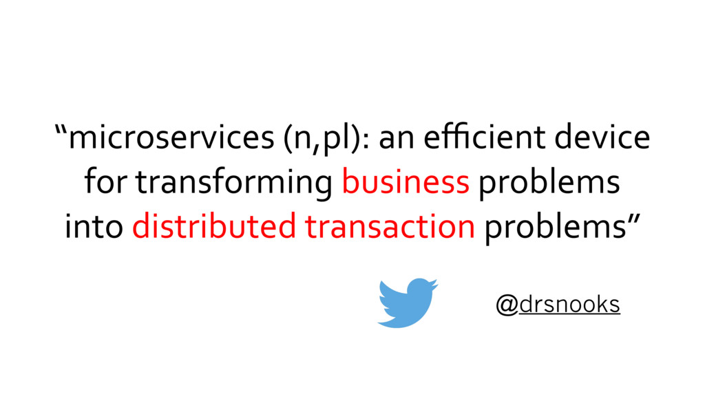 """""""microservices (n,pl): an efficient device for tr..."""