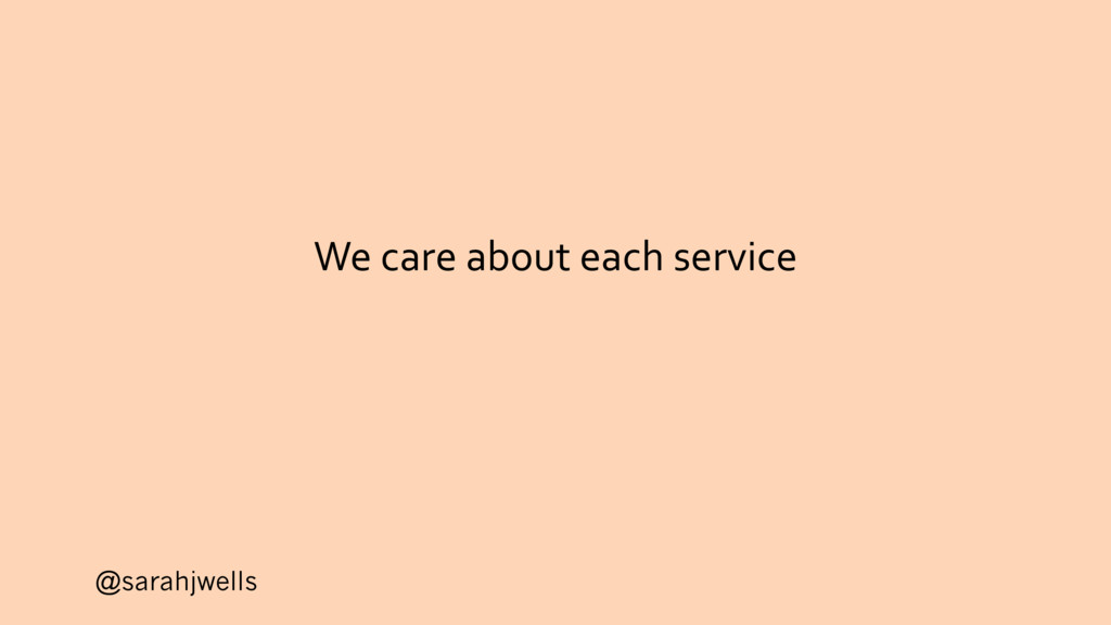 @sarahjwells We care about each service