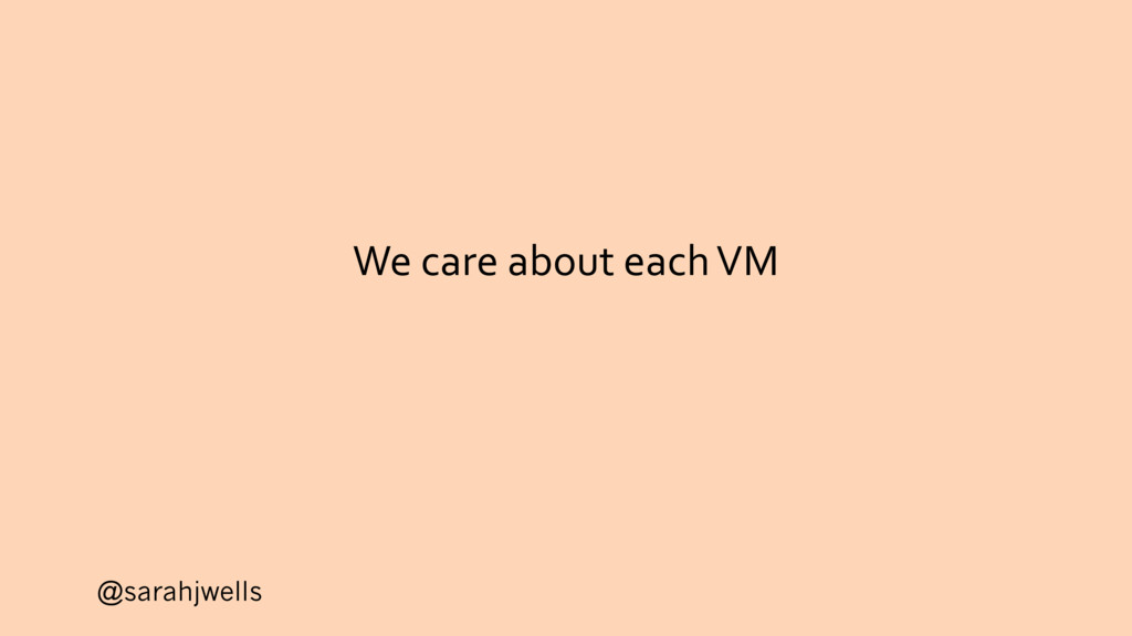 @sarahjwells We care about each VM