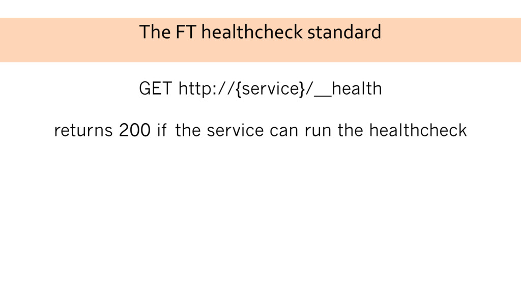 The FT healthcheck standard GET http://{service...