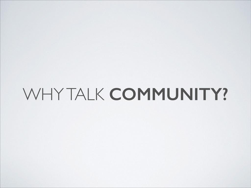 WHY TALK COMMUNITY?
